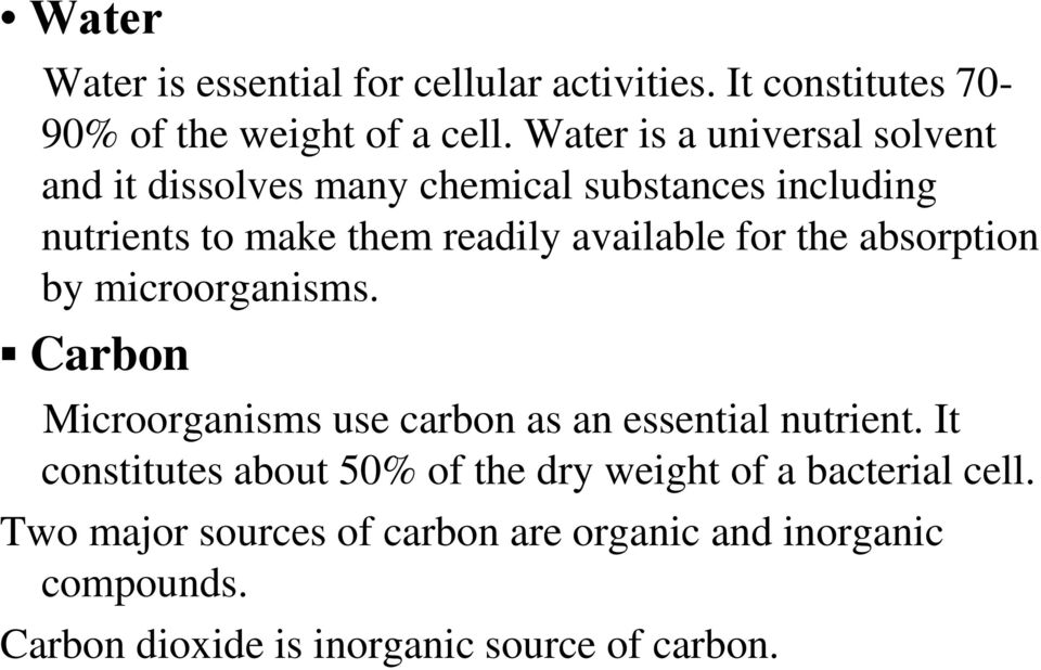 for the absorption by microorganisms. Carbon Microorganisms use carbon as an essential nutrient.