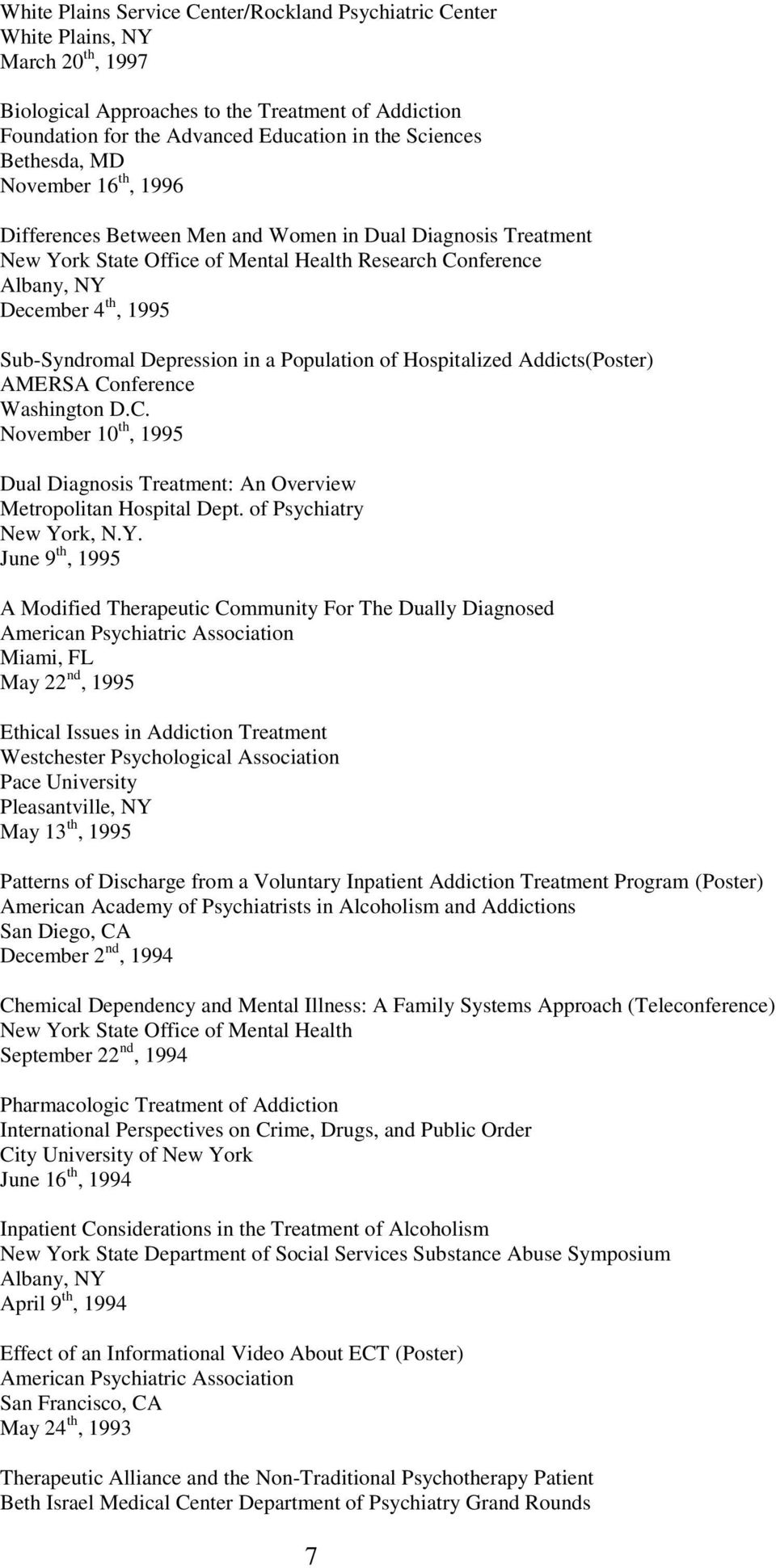 Depression in a Population of Hospitalized Addicts(Poster) AMERSA Conference Washington D.C. November 10 th, 1995 Dual Diagnosis Treatment: An Overview Metropolitan Hospital Dept.