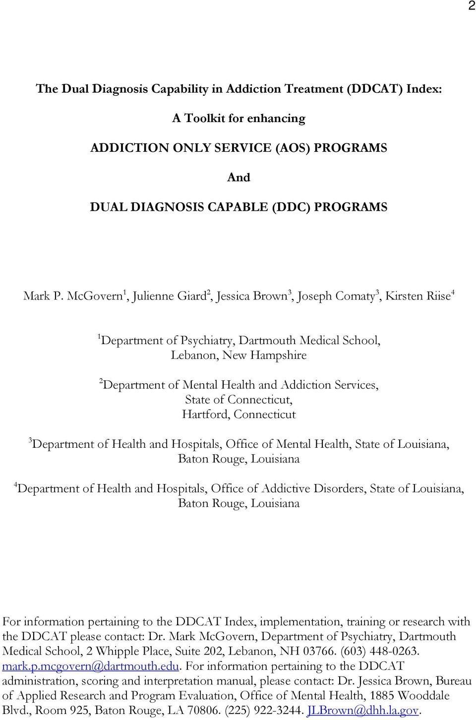 Addiction Services, State of Connecticut, Hartford, Connecticut 3 Department of Health and Hospitals, Office of Mental Health, State of Louisiana, Baton Rouge, Louisiana 4 Department of Health and