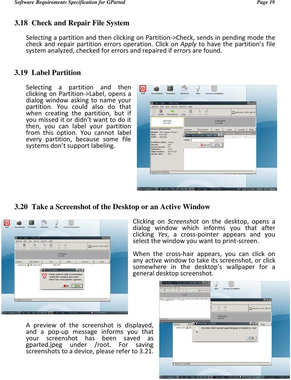 Click on Apply to have the partition s file system analyzed, checked for errors and repaired if errors are found. 3.
