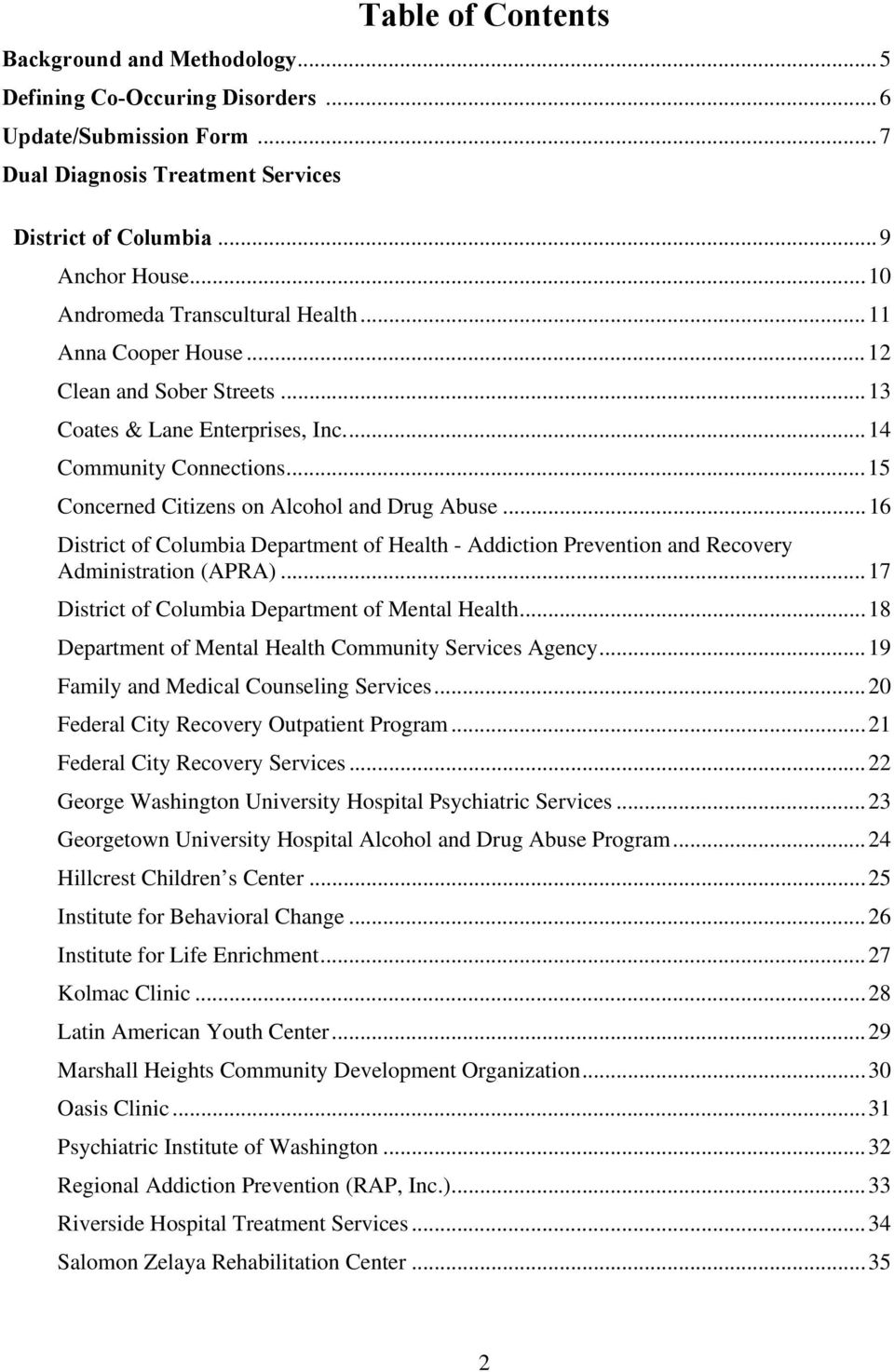 ..16 District of Columbia Department of Health - Addiction Prevention and Recovery Administration (APRA)...17 District of Columbia Department of Mental Health.