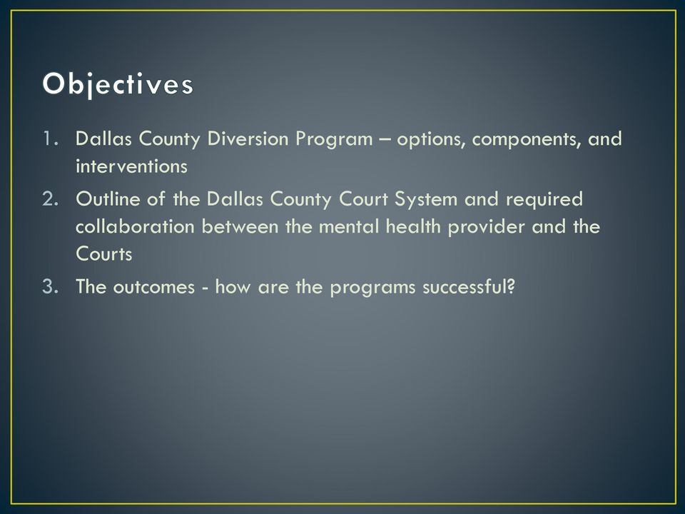 Outline of the Dallas County Court System and required