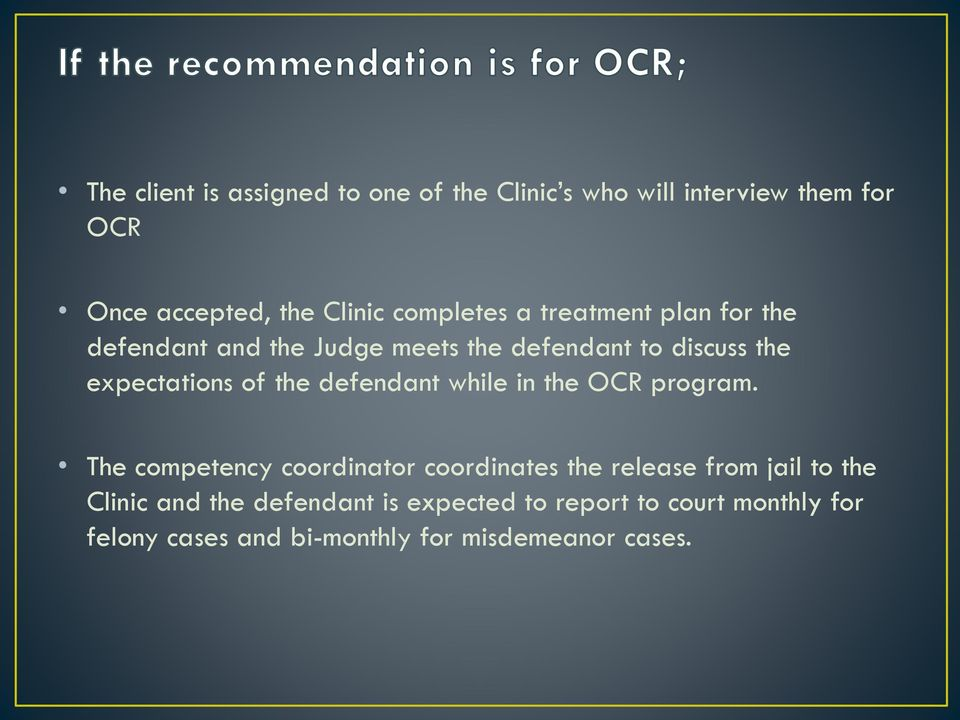 the defendant while in the OCR program.