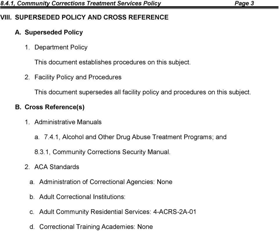 Facility Policy and Procedures This document supersedes all facility policy and procedures on this subject. B. Cross Reference(s) 1. Administrative Manuals a. 7.4.