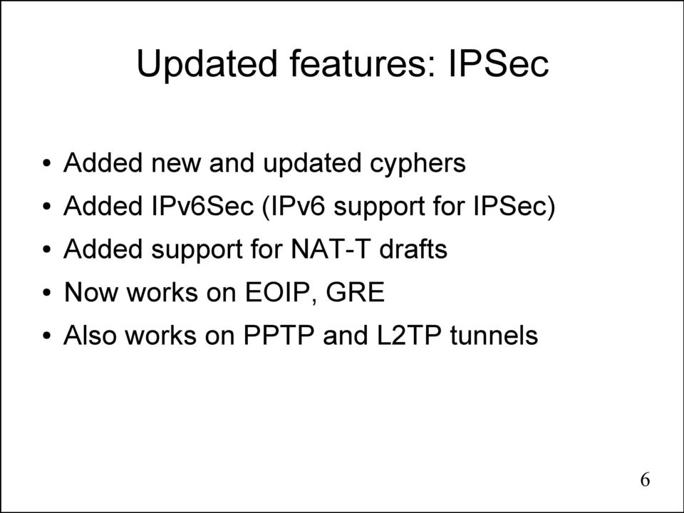 IPSec) Added support for NAT-T drafts Now