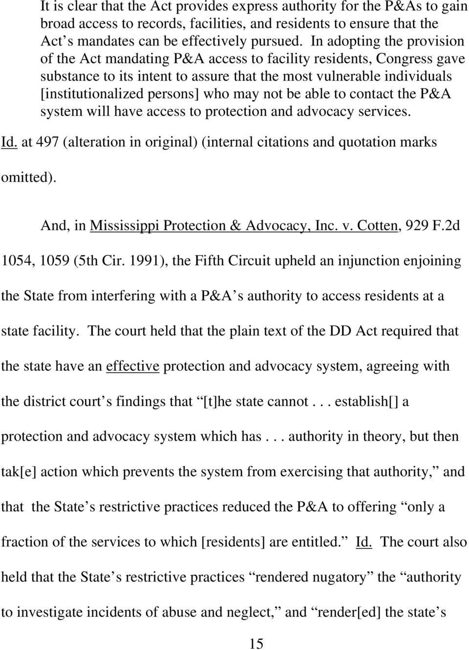 may not be able to contact the P&A system will have access to protection and advocacy services. Id. at 497 (alteration in original) (internal citations and quotation marks omitted).