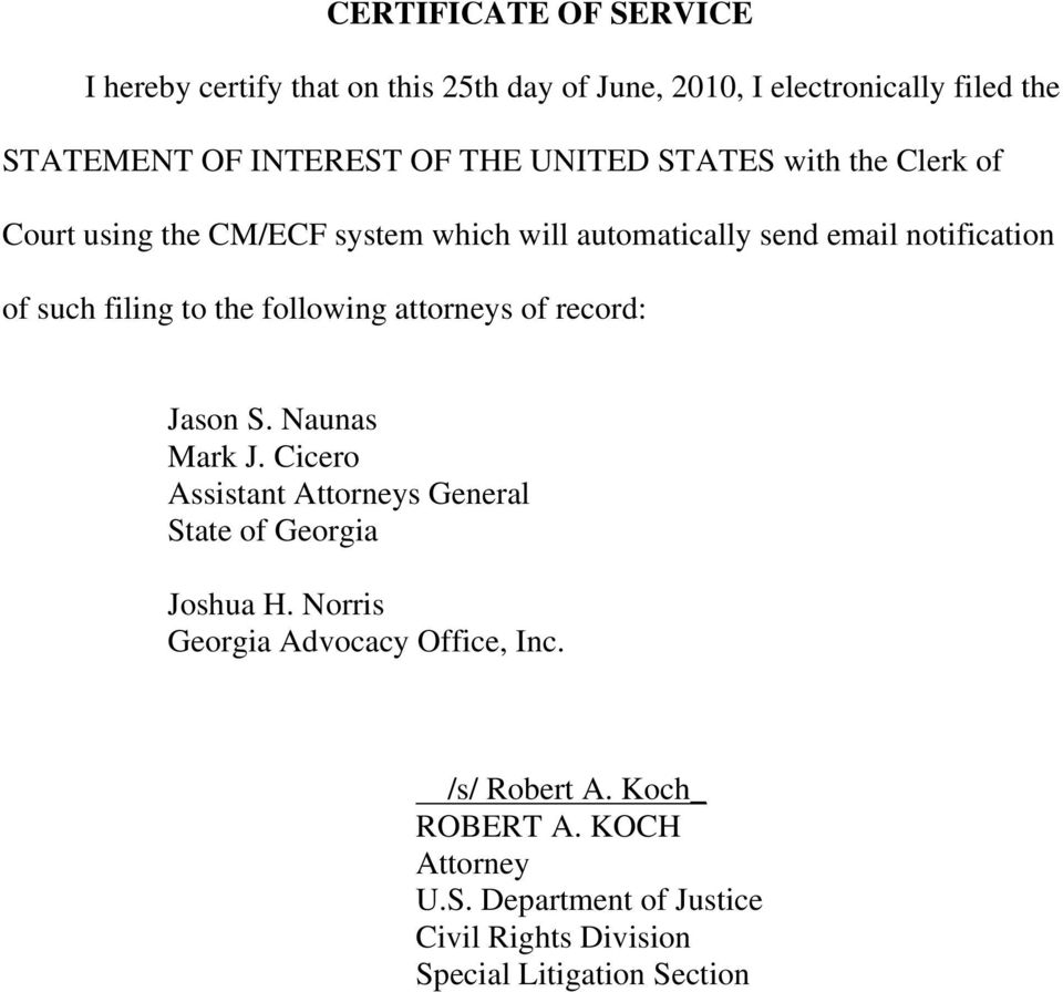 following attorneys of record: Jason S. Naunas Mark J. Cicero Assistant Attorneys General State of Georgia Joshua H.