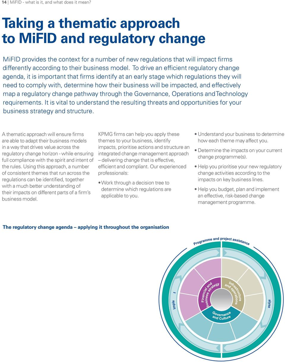 To drive an efficient regulatory change agenda, it is important that firms identify at an early stage which regulations they will need to comply with, determine how their business will be impacted,