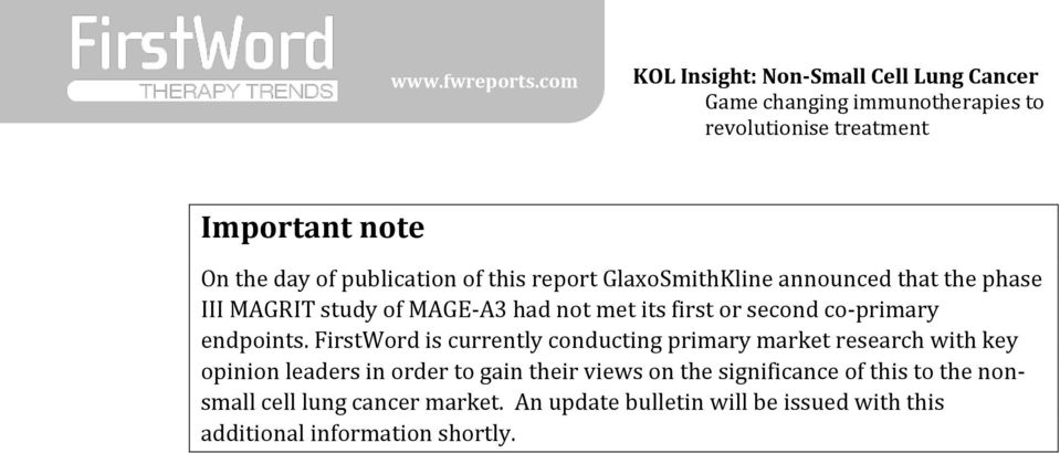 FirstWord is currently conducting primary market research with key opinion leaders in order to gain their