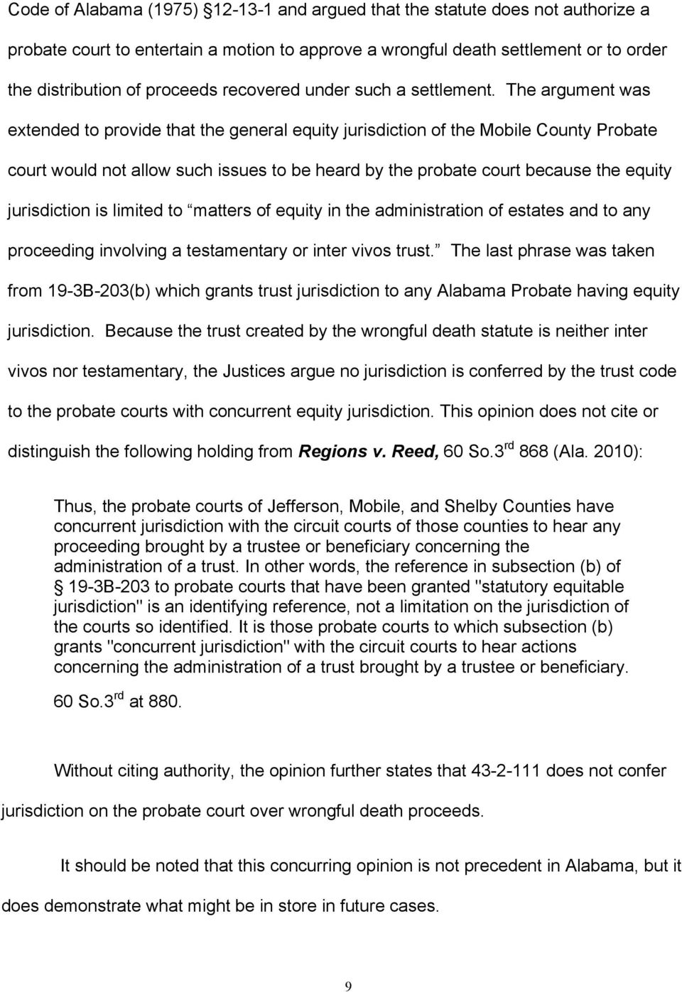 The argument was extended to provide that the general equity jurisdiction of the Mobile County Probate court would not allow such issues to be heard by the probate court because the equity