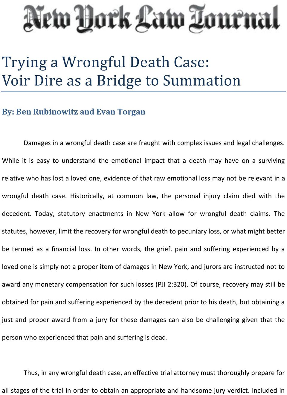 case. Historically, at common law, the personal injury claim died with the decedent. Today, statutory enactments in New York allow for wrongful death claims.