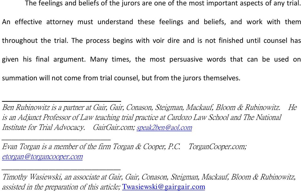 Many times, the most persuasive words that can be used on summation will not come from trial counsel, but from the jurors themselves.