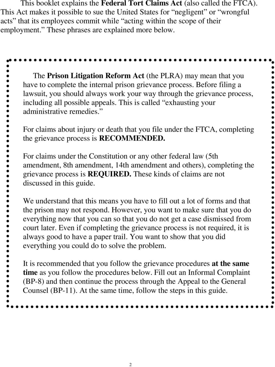 The Prison Litigation Reform Act (the PLRA) may mean that you have to complete the internal prison grievance process.