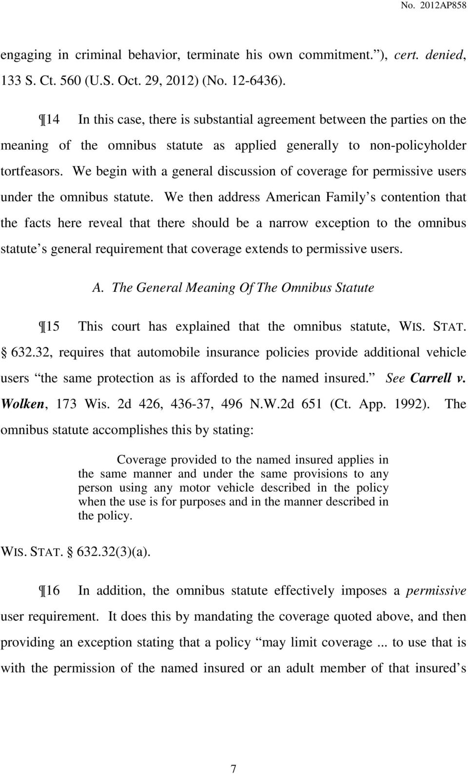 We begin with a general discussion of coverage for permissive users under the omnibus statute.