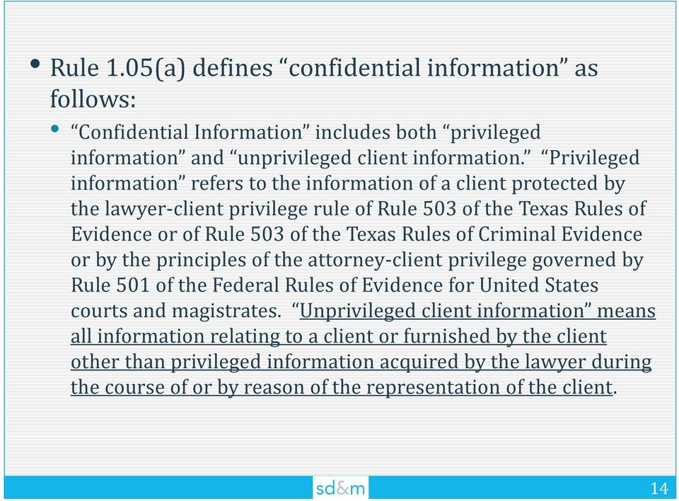 of Criminal Evidence or by the principles of the attorney-client privilege governed by Rule 501 of the Federal Rules of Evidence for United States courts and magistrates.
