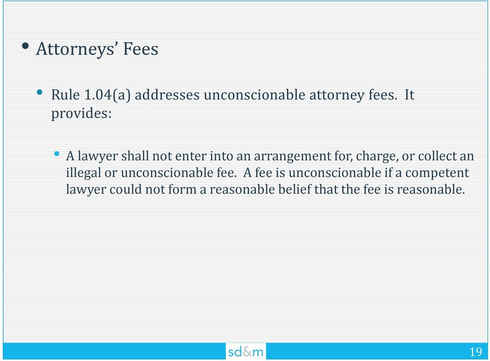 collect an illegal or unconscionable fee.