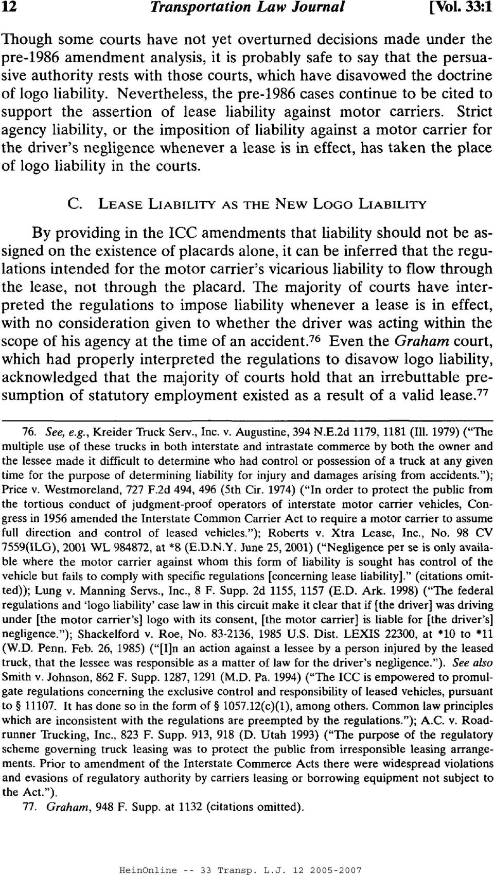 disavowed the doctrine of logo liability. Nevertheless, the pre-1986 cases continue to be cited to support the assertion of lease liability against motor carriers.