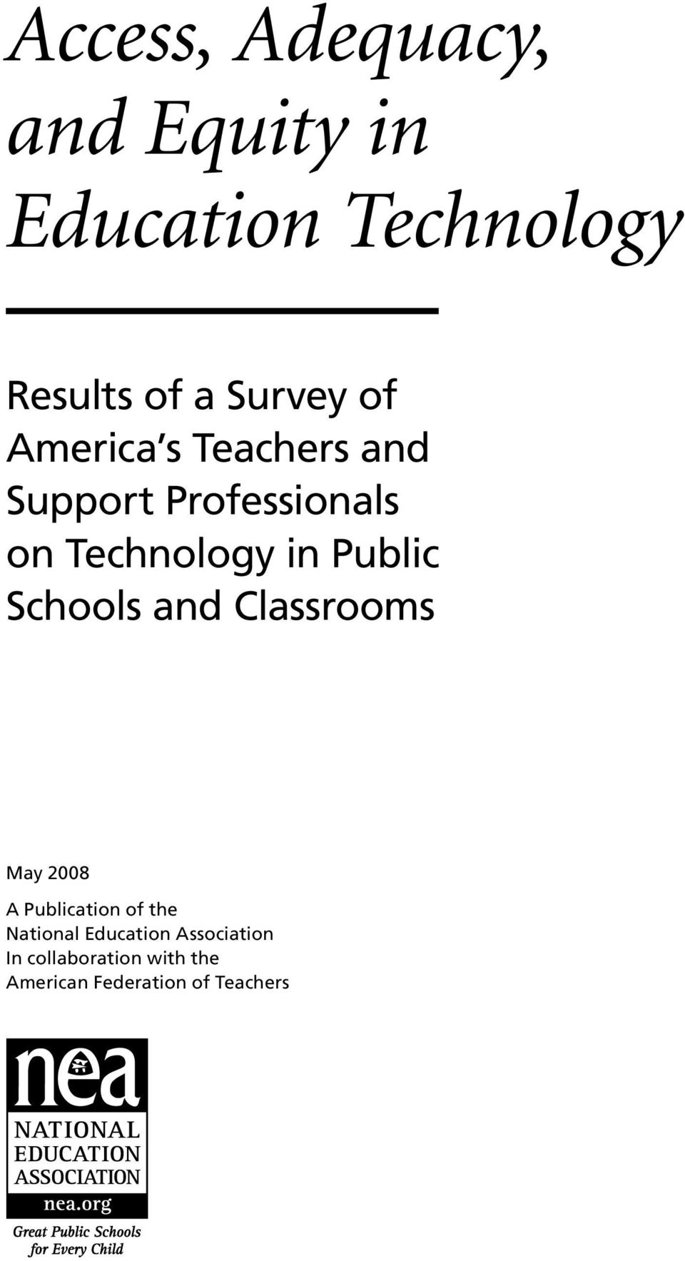 Public Schools and Classrooms May 2008 A Publication of the National