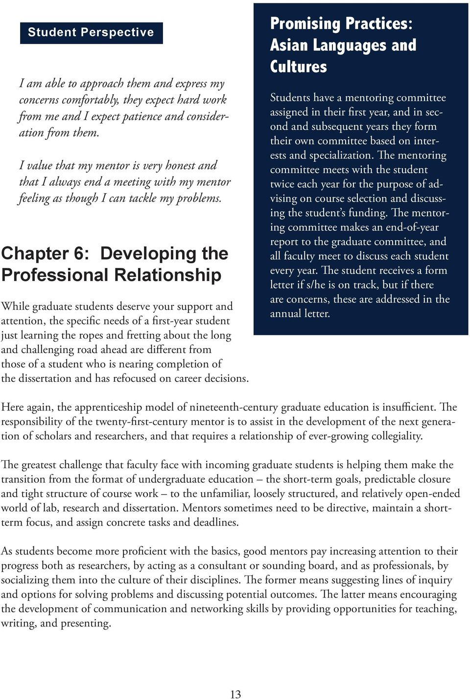 Chapter 6: Developing the Professional Relationship While graduate students deserve your support and attention, the specific needs of a first-year student just learning the ropes and fretting about