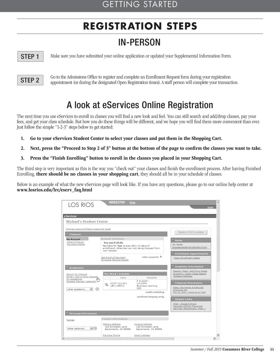 A staff person will complete your transaction. A look at eservices Online Registration The next time you use eservices to enroll in classes you will find a new look and feel.