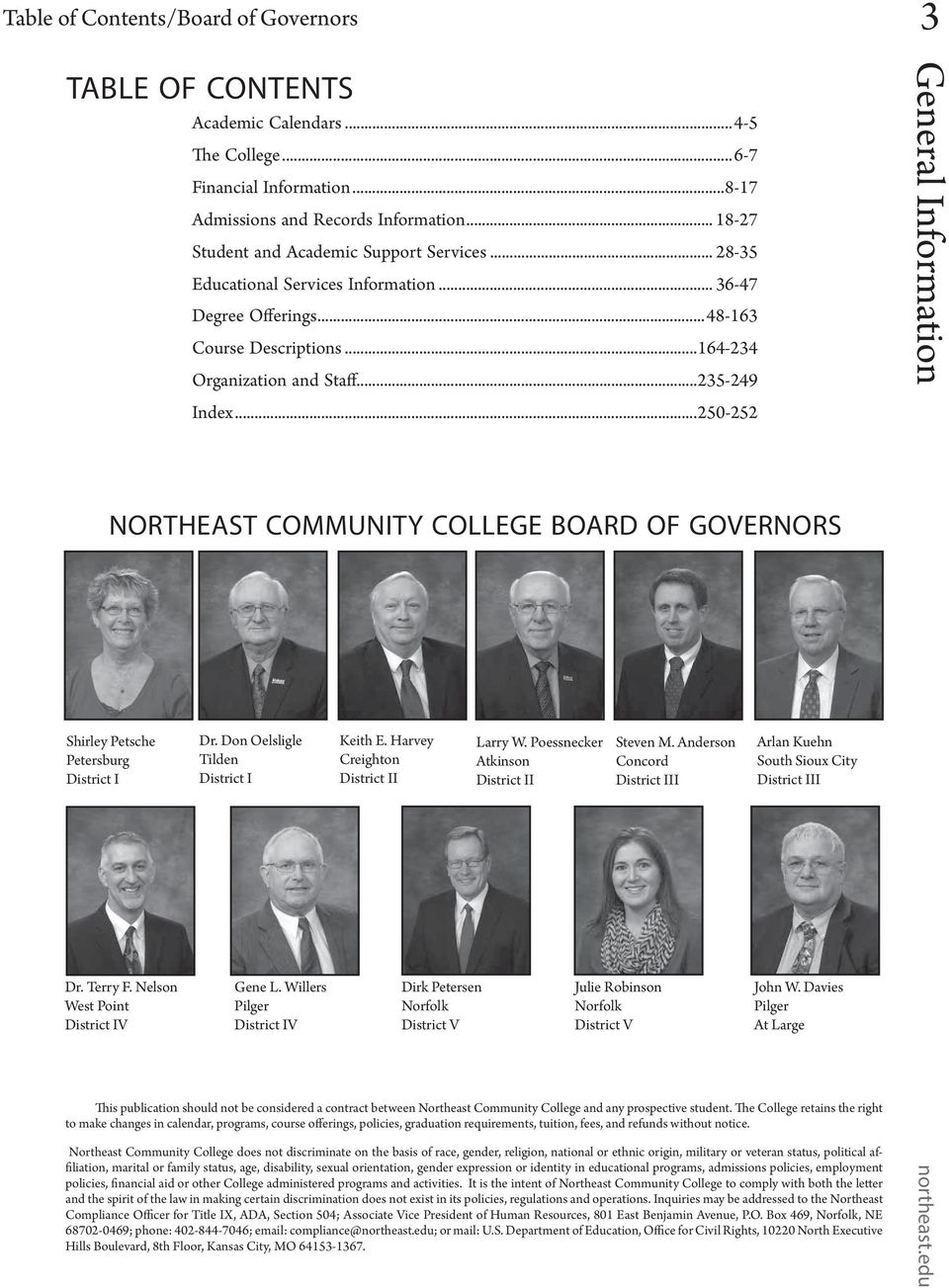 ..235-249 General Information Index...250-252 NORTHEAST COMMUNITY COLLEGE BOARD OF GOVERNORS Shirley Petsche Petersburg District I Dr. Don Oelsligle Tilden District I Keith E.