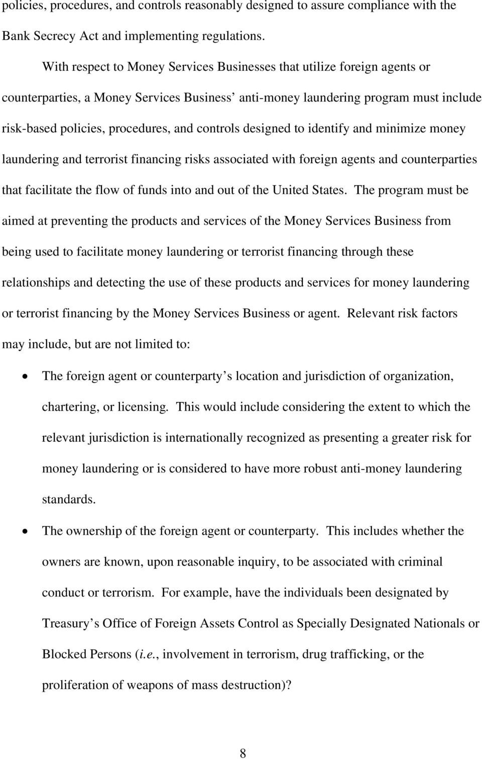 controls designed to identify and minimize money laundering and terrorist financing risks associated with foreign agents and counterparties that facilitate the flow of funds into and out of the