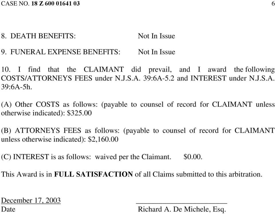 (A) Other COSTS as follows: (payable to counsel of record for CLAIMANT unless otherwise indicated): $325.