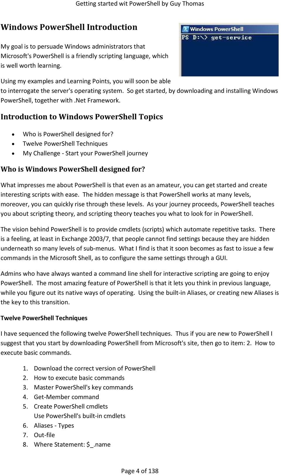 net Framework. Introduction to Windows PowerShell Topics Who is PowerShell designed for?