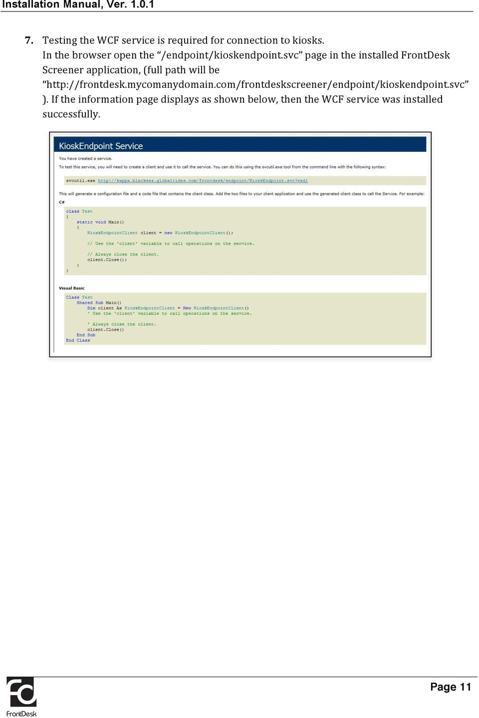 svc page in the installed FrontDesk Screener application, (full path will be http://frontdesk.