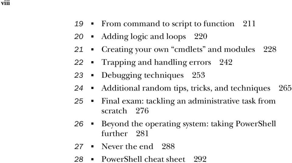 random tips, tricks, and techniques 265 25 Final exam: tackling an administrative task from scratch 276
