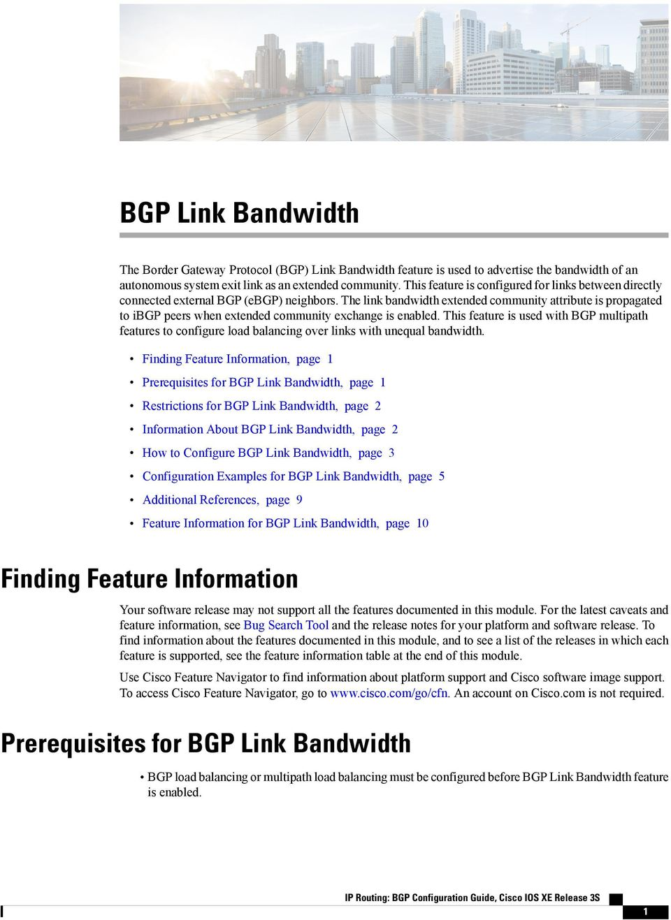 The link bandwidth extended community attribute is propagated to ibgp peers when extended community exchange is enabled.