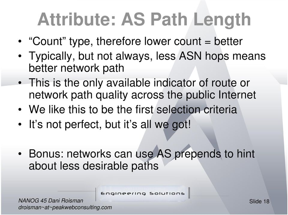 path quality across the public Internet We like this to be the first selection criteria It s not