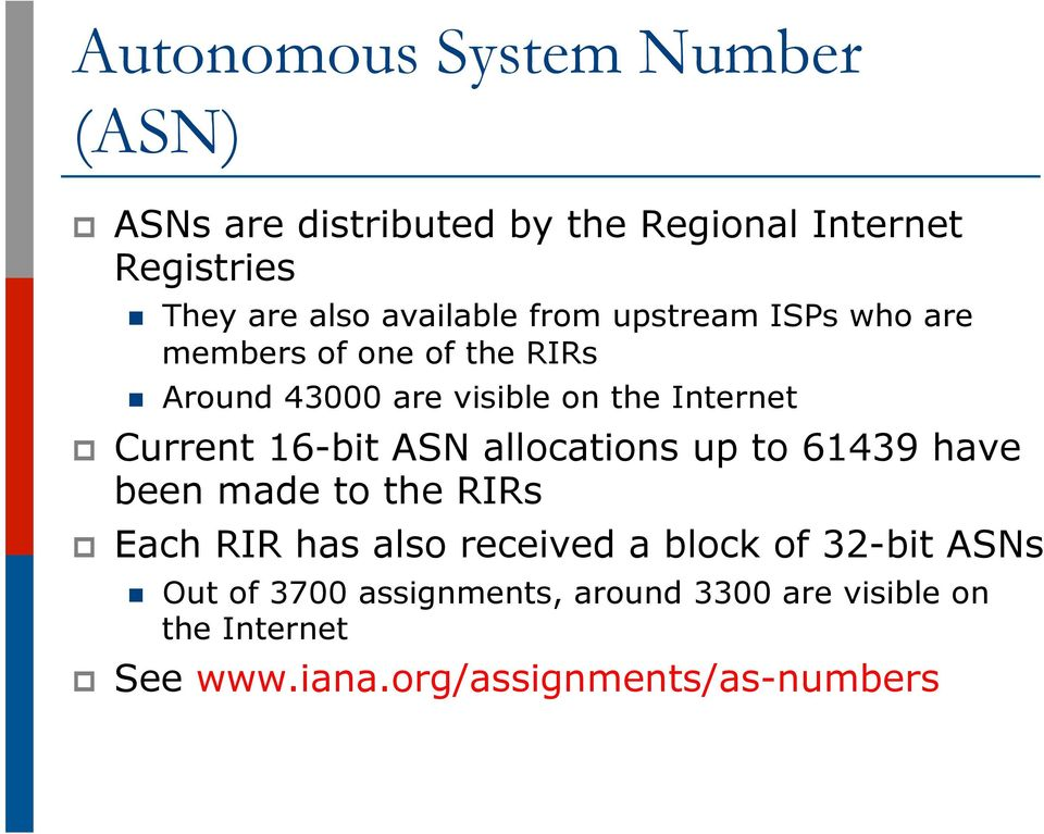 Current 16-bit ASN allocations up to 61439 have been made to the RIRs p Each RIR has also received a block of