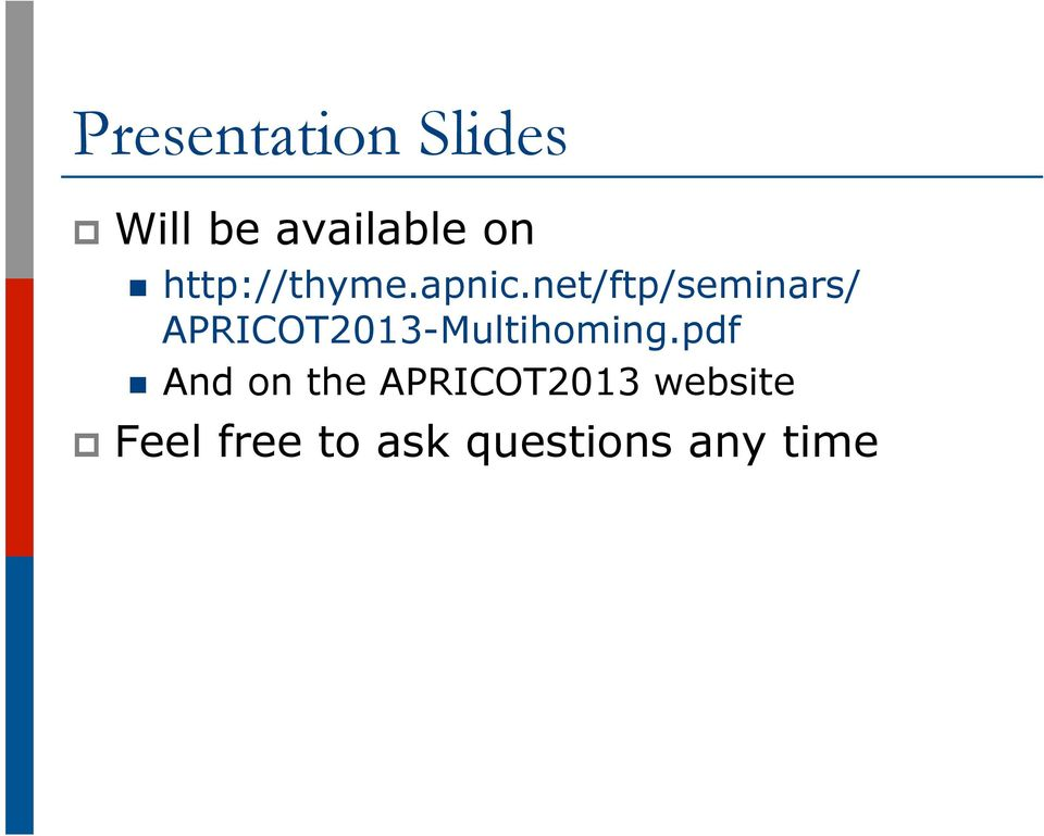 net/ftp/seminars/ APRICOT2013-Multihoming.