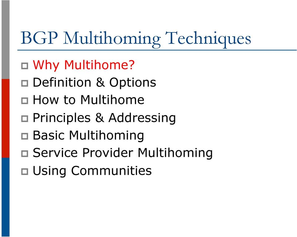 Principles & Addressing p Basic Multihoming p