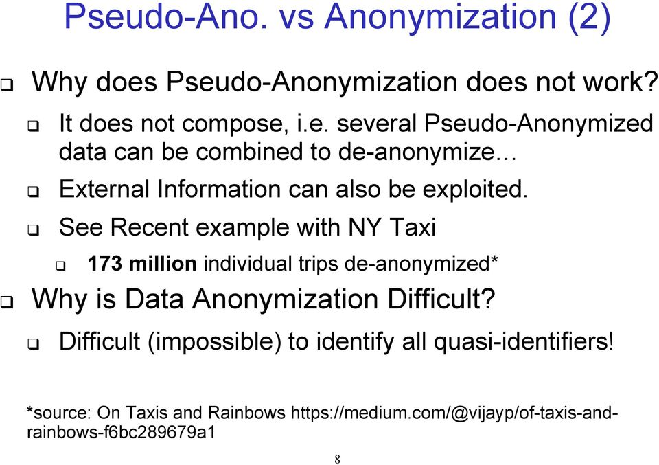 Difficult (impossible) to identify all quasi-identifiers! *source: On Taxis and Rainbows https://medium.
