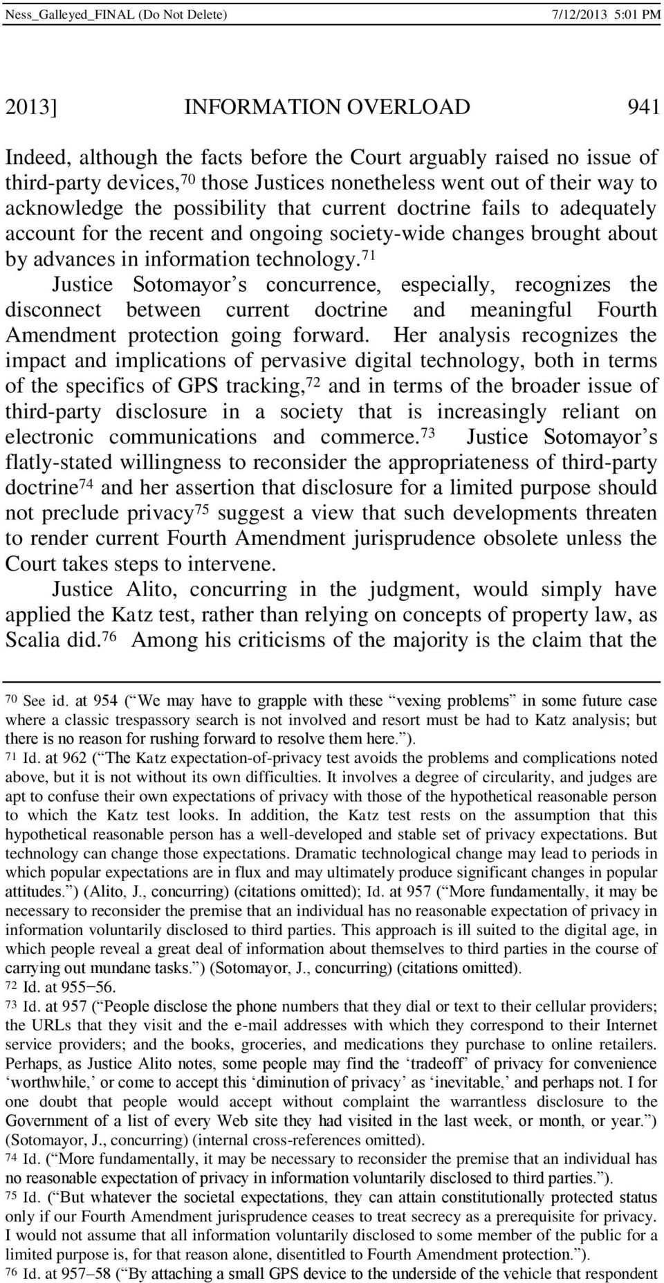 71 Justice Sotomayor s concurrence, especially, recognizes the disconnect between current doctrine and meaningful Fourth Amendment protection going forward.