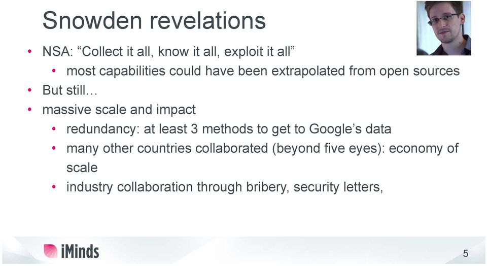 redundancy: at least 3 methods to get to Google s data many other countries collaborated