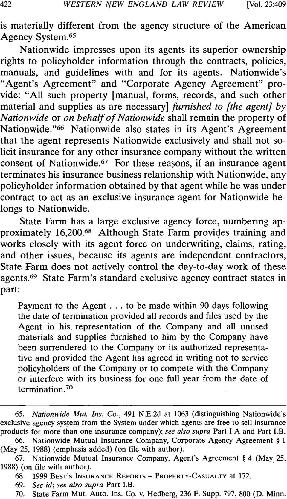 "Nationwide's ""Agent's Agreement"" and ""Corporate Agency Agreement"" provide: ""All such property [manual, forms, records, and such other material and supplies as are necessary] furnished to [the agent]"