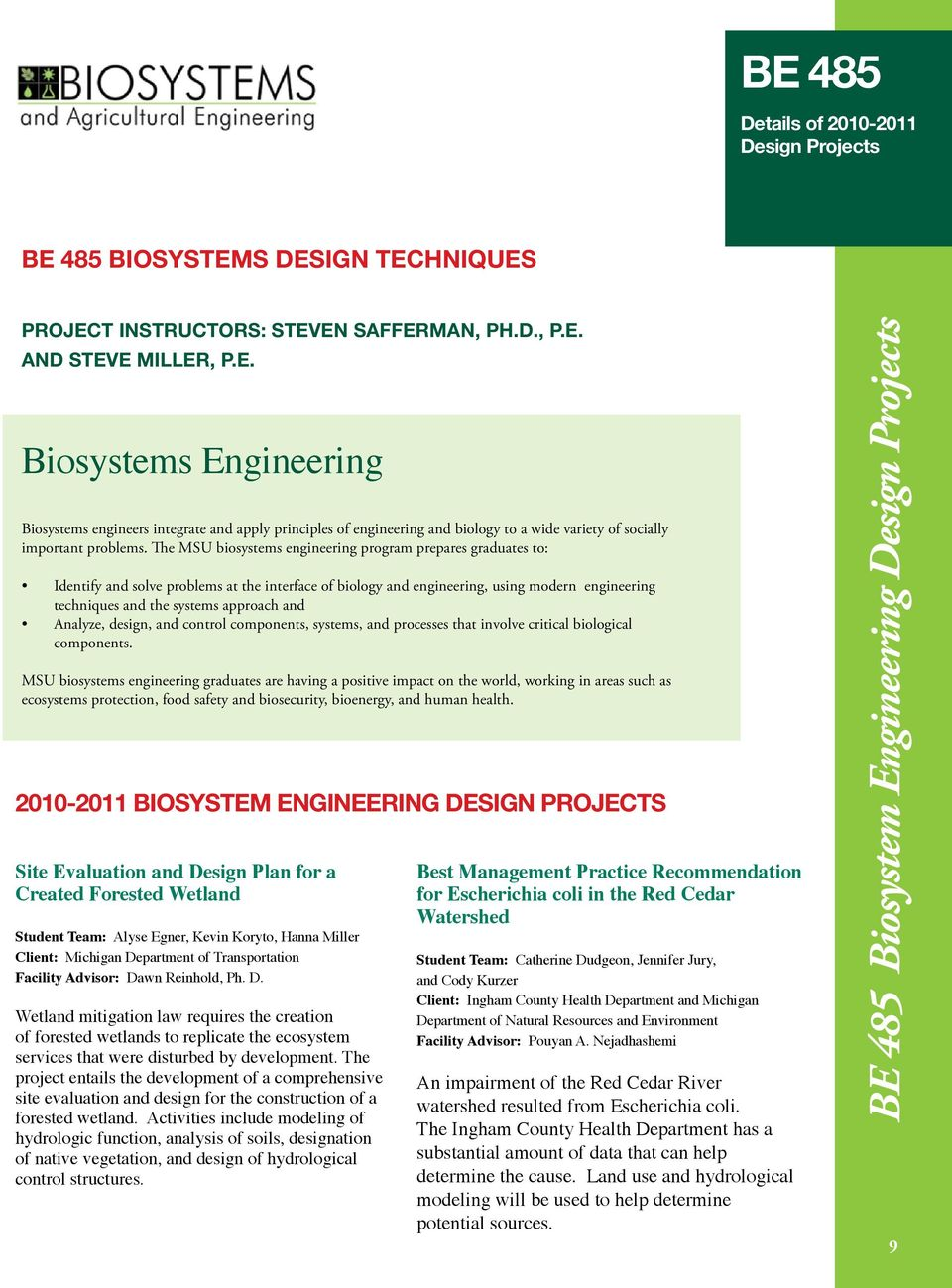 Analyze, design, and control components, systems, and processes that involve critical biological components.