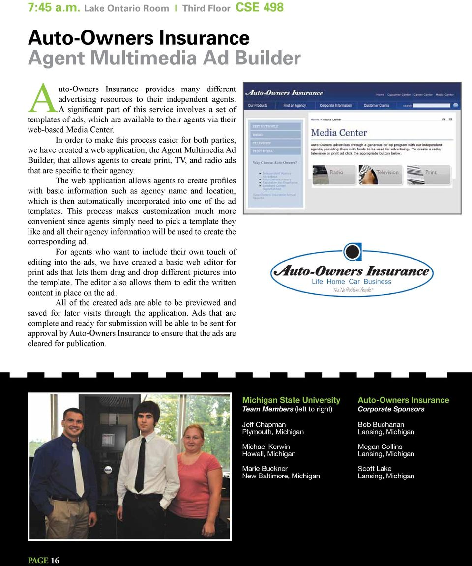 In order to make this process easier for both parties, we have created a web application, the Agent Multimedia Ad Builder, that allows agents to create print, TV, and radio ads that are specific to