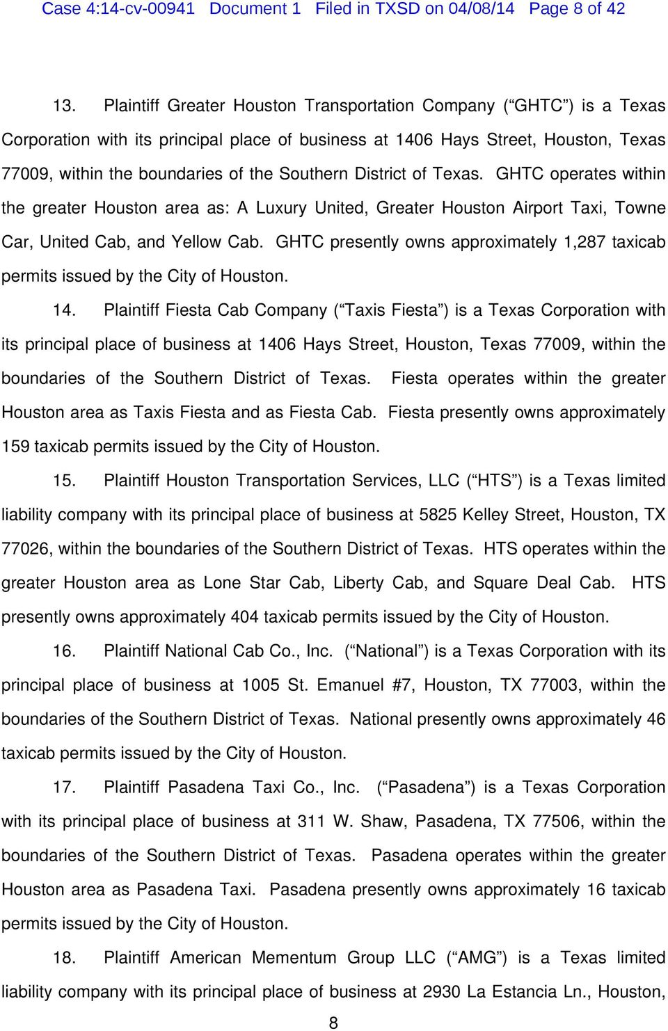 District of Texas. GHTC operates within the greater Houston area as: A Luxury United, Greater Houston Airport Taxi, Towne Car, United Cab, and Yellow Cab.