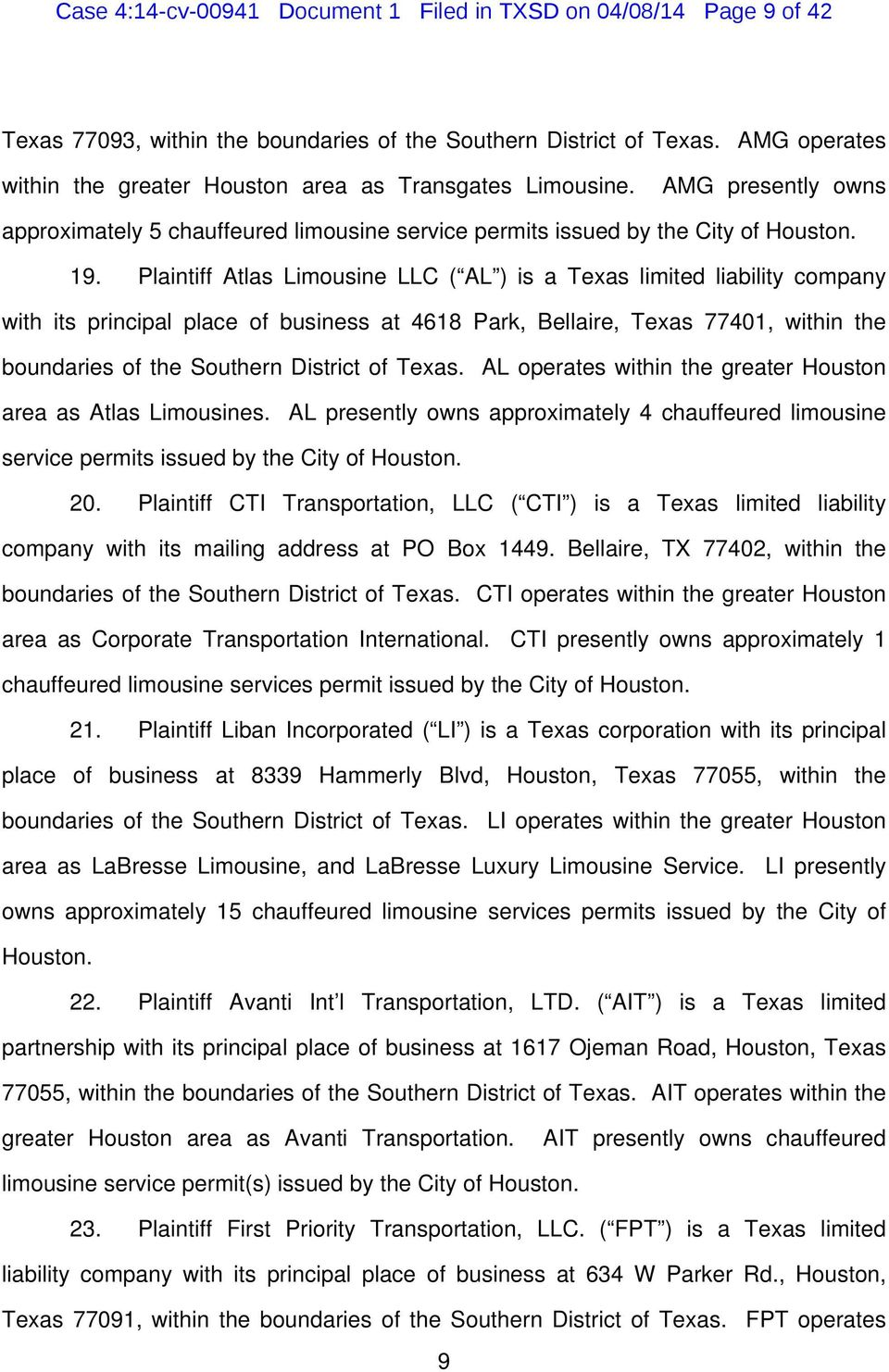 Plaintiff Atlas Limousine LLC ( AL ) is a Texas limited liability company with its principal place of business at 4618 Park, Bellaire, Texas 77401, within the boundaries of the Southern District of
