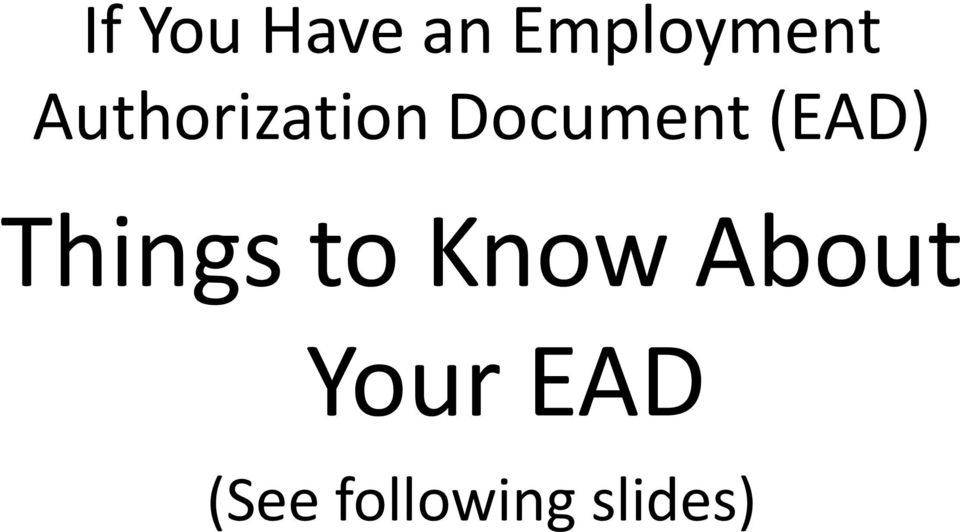 (EAD) Things to Know About