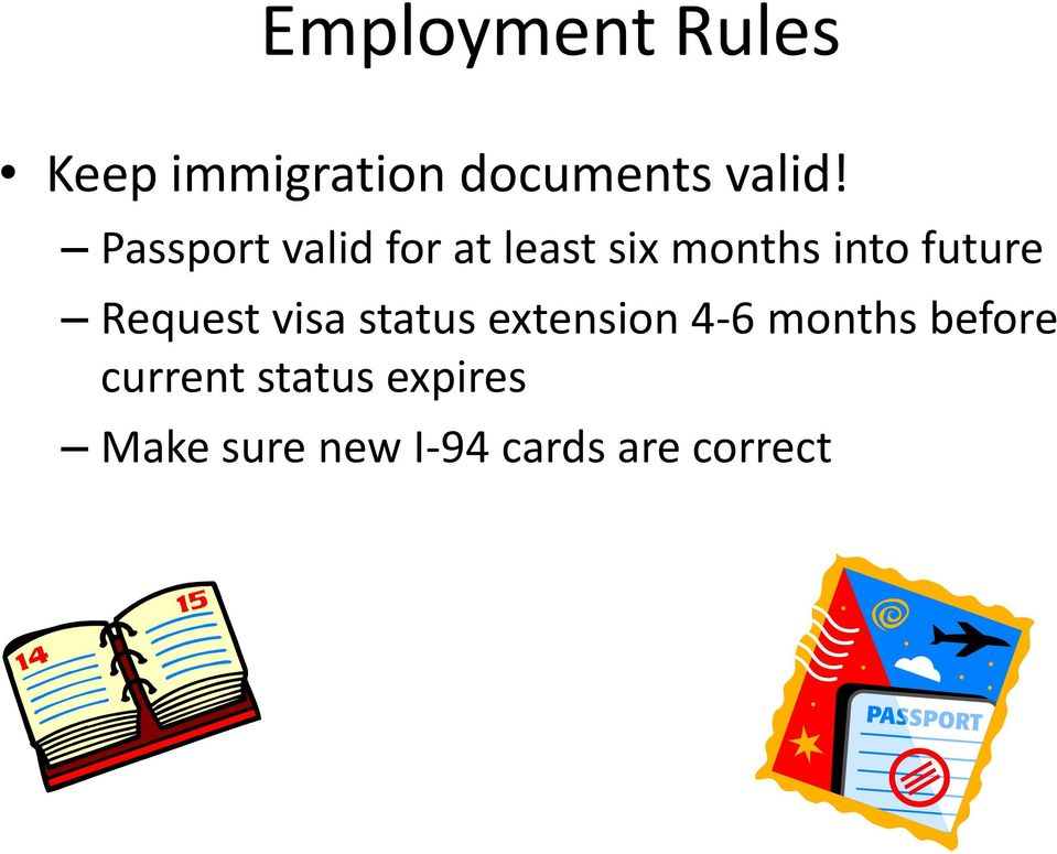 Request visa status extension 4-6 months before