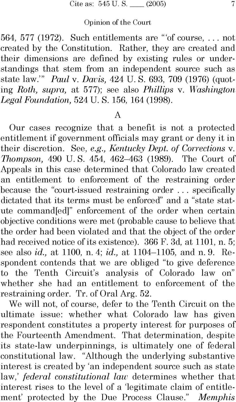 693, 709 (1976) (quoting Roth, supra, at 577); see also Phillips v. Washington Legal Foundation, 524 U. S. 156, 164 (1998).