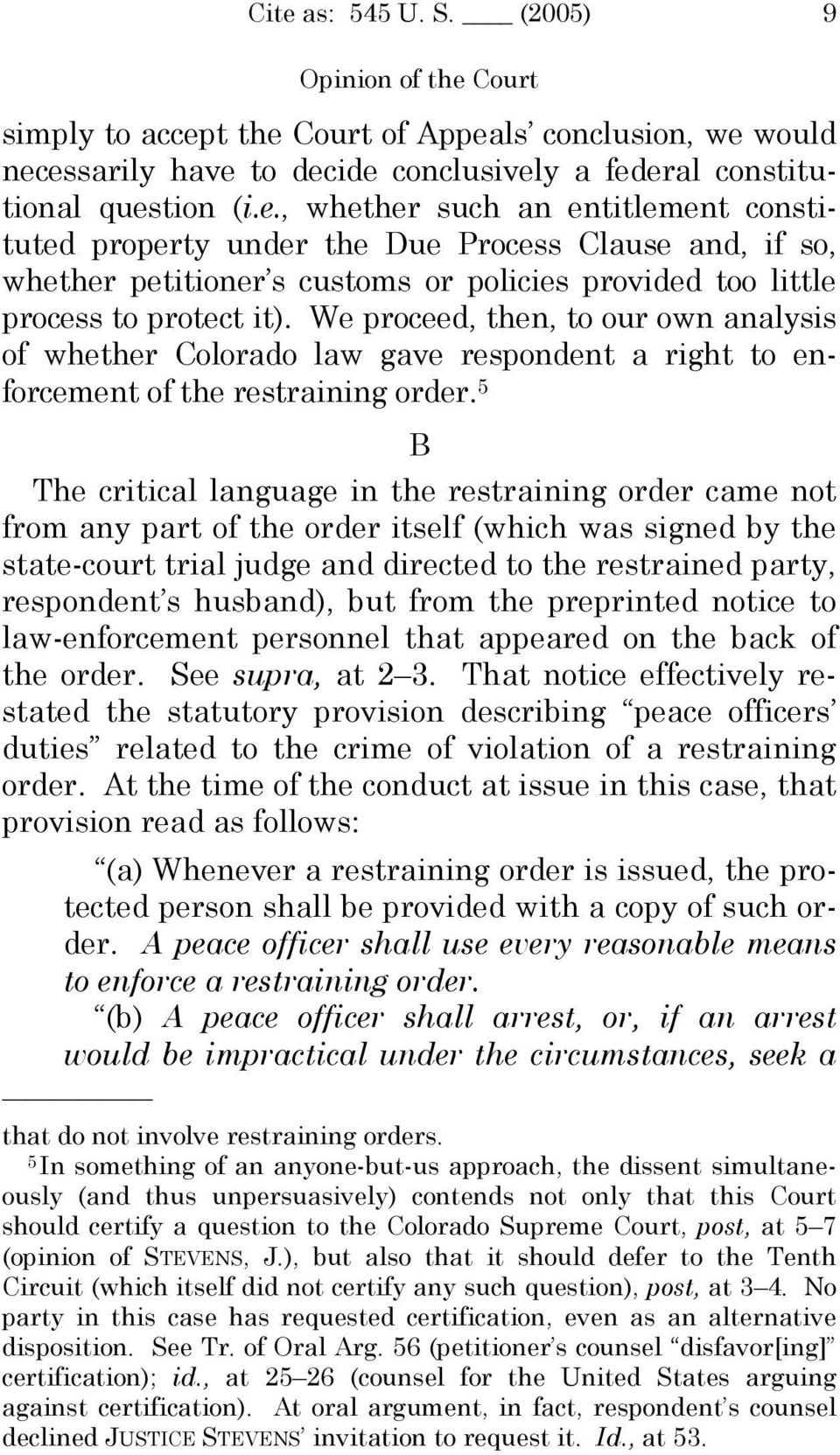 5 B The critical language in the restraining order came not from any part of the order itself (which was signed by the state-court trial judge and directed to the restrained party, respondent s