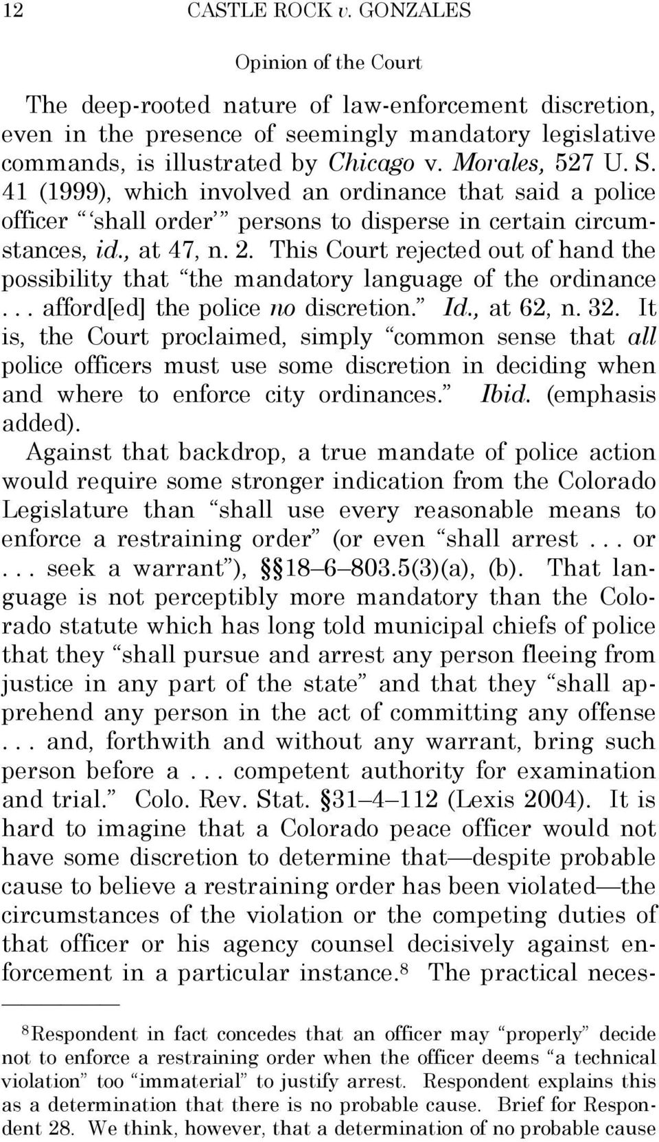 This Court rejected out of hand the possibility that the mandatory language of the ordinance... afford[ed] the police no discretion. Id., at 62, n. 32.
