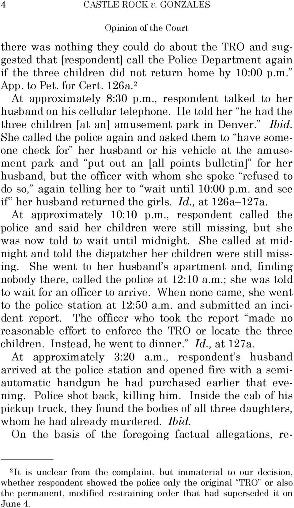 to Pet. for Cert. 126a. 2 At approximately 8:30 p.m., respondent talked to her husband on his cellular telephone. He told her he had the three children [at an] amusement park in Denver. Ibid.
