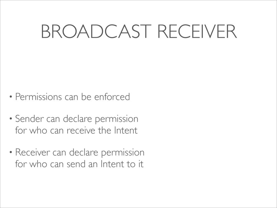 who can receive the Intent Receiver can